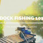 Dock Fishing 101